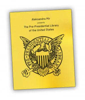Front cover of 'The Pre-Presidential Library of the United States' publication by Aleksandra Mir