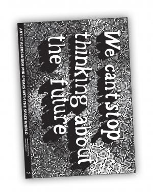 Front cover of 'We Can't Stop Thinking About The Future' publication by Aleksandra Mir