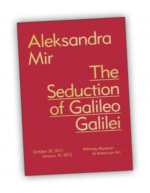 Front cover of 'The Seduction of Galileo Galilei' publication by Aleksandra Mir
